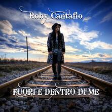 Fuori e dentro me - CD Audio di Roby Cantafio