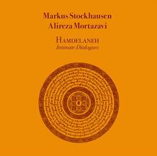Hamdelaneh Intimate Dialogues - CD Audio di Markus Stockhausen,Alireza Mortazavi