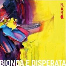 Bionda e disperata - Vinile LP di NANO