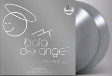 Baia degli angeli 1977-1978 vol.2 (Limited Silver Coloured Vinyl Edition) - Vinile LP di Daniele Baldelli