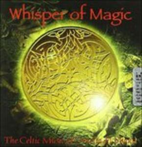 The Celtic Music of Ornella - CD Audio di Whisper of Magic
