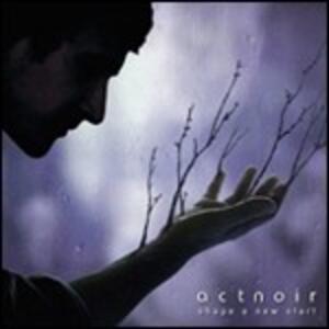 Shape a New Start - CD Audio di Act Noir