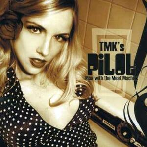 Pilot (Man with the Meat Machine) - CD Audio di TMK