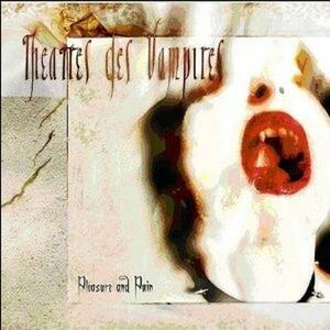 Pleasure and Pain - CD Audio di Theatres des Vampires