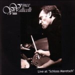 Live at Schloss Maretsch - CD Audio di Vince Vallicelli