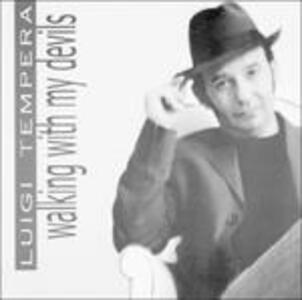 Walking with My Devils - CD Audio di Luigi Tempera