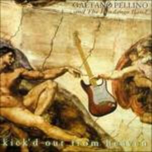 Kick'd Out from Heaven - CD Audio di Gaetano Pellino