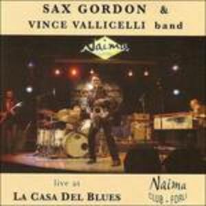 Live at La Casa del Blues - CD Audio di Vince Vallicelli,Sax Gordon