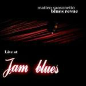 Live at Jam Blues Point - CD Audio di Matteo Sansonetto