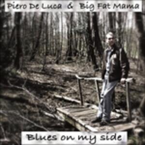 Blues on My Side - CD Audio di Piero De Luca