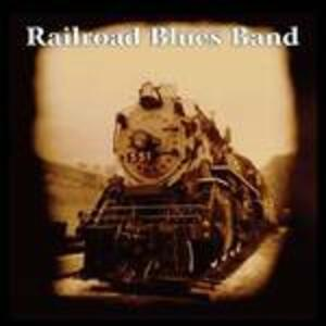 Railroad Blues Band - CD Audio di Railroad Blues Band