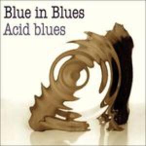 Acid Blues - CD Audio di Blues in Blues