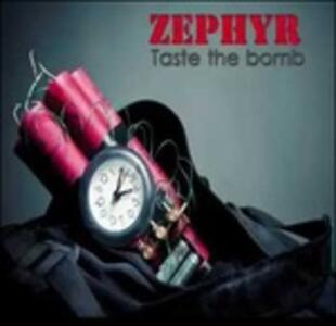 Taste The Bomb - CD Audio di Zephyr