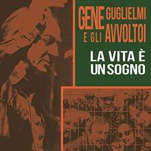 La vita è un sogno - Vinile LP di Avvoltoi,Gene Guglielmi