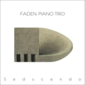 Seducendo - CD Audio di Faden Piano Trio