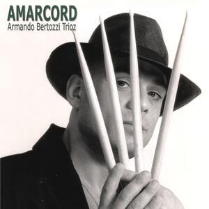 Amarcord - CD Audio di Alessandro Bertozzi