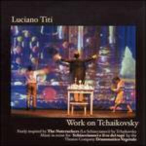 Work on Tchaikovsky - CD Audio di Luciano Titi