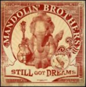 Still Got Dreams - CD Audio di Mandolin' Brothers