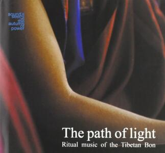 Path of Light. Ritual Music of the Tibetan Bon - CD Audio