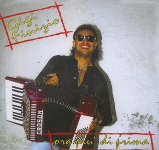 Ora più di prima - CD Audio di Gigi Finizio