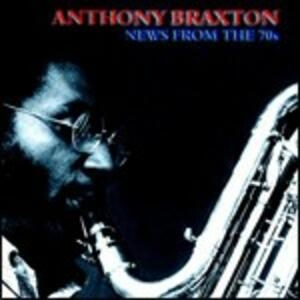 News from the 70s - CD Audio di Anthony Braxton