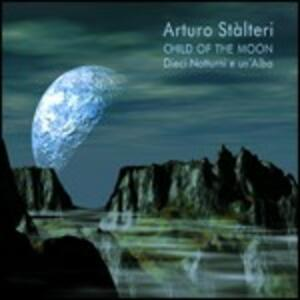 Child of the Moon - CD Audio di Arturo Stalteri