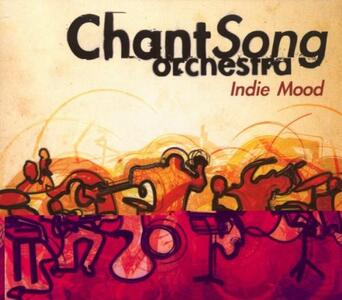 Indie Mood - CD Audio di Chantsong Orchestra