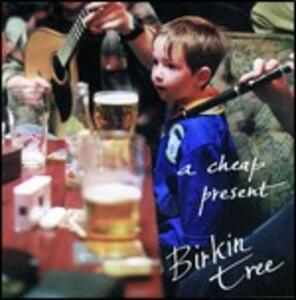 A Cheap Present - CD Audio di Birkin Tree