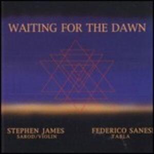 Waiting for the Dawn - CD Audio di Stephen James,Federico Sanesi