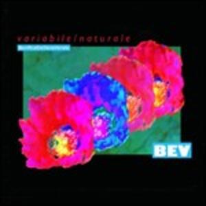 Variabile / Naturale - CD Audio di BEV