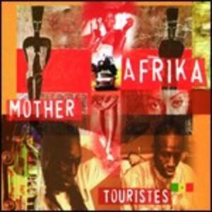 Mother Afrika - CD Audio di Touristes