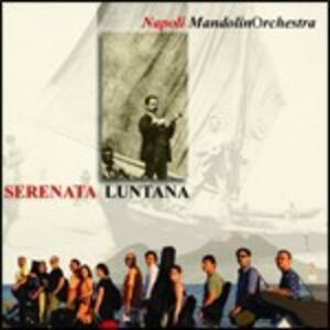 Serenata Luntana - CD Audio di Napoli Mandolinorchestra