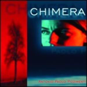 Chimera - CD Audio di Antonio Paolo Pizzimenti