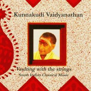 Vaulting with the Strings - CD Audio di Kunnakudi Vaidyanathan