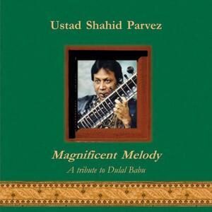 Magnificent Melody - CD Audio di Shahid Parvez