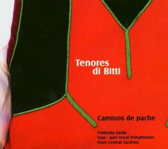 Caminos de pache - CD Audio di Tenores di Bitti