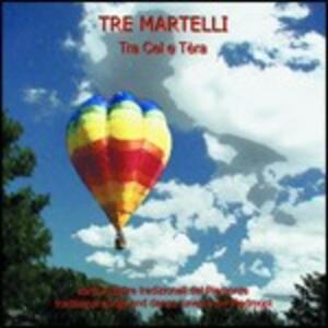 Tra cel e tera - CD Audio di Tre Martelli