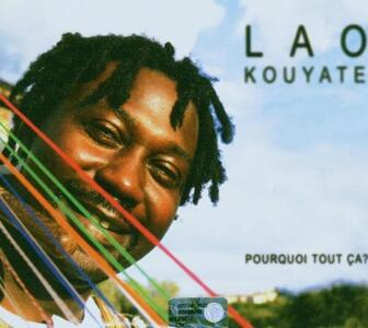 Pourquoi tout ça? - CD Audio di Lao Kouyaté