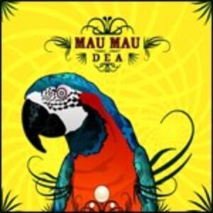 Dea - CD Audio di Mau Mau
