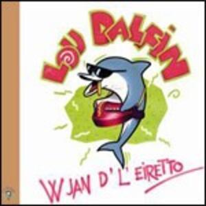W Jan D'l'Eiretto - CD Audio di Lou Dalfin