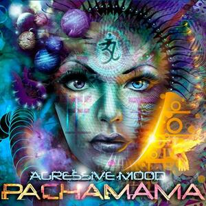 Pachamama - CD Audio di Agressive Mood