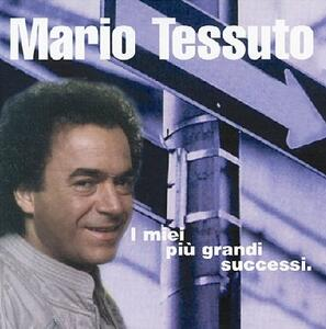 I miei più grandi successi - CD Audio di Mario Tessuto