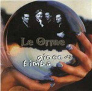 Gioco di bimba - CD Audio di Orme