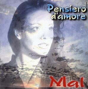 Pensiero d'amore - CD Audio di Mal
