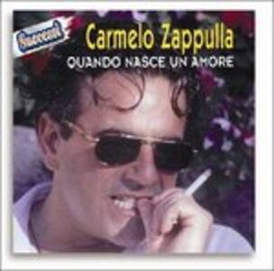 Quando nasce un amore - CD Audio di Carmelo Zappulla