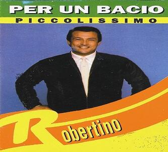 Per un piccolo bacio piccolissimo - CD Audio di Robertino