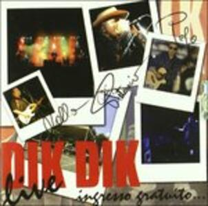 Live. Ingresso gratuito - CD Audio di Dik Dik