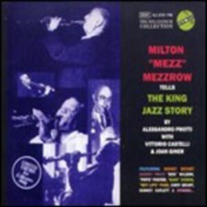 Tells the King Jazz Story - CD Audio di Mezz Mezzrow
