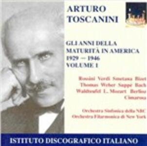 Gli anni della maturità in America vol.1 - CD Audio di Arturo Toscanini