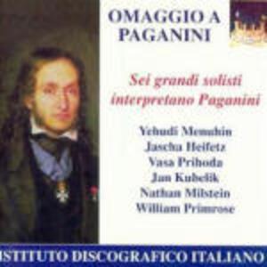 Omaggio a Paganini - CD Audio di Niccolò Paganini,Jascha Heifetz,Rafael Kubelik,Yehudi Menuhin,Nathan Milstein,William Primrose,Vasa Prihoda